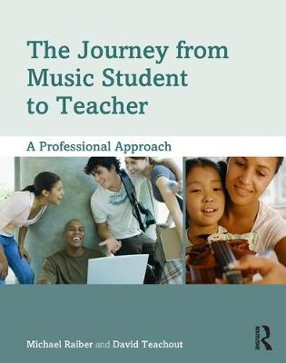 The Journey from Music Student to Teacher: A Professional Approach (Paperback)