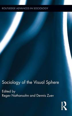 Sociology of the Visual Sphere - Routledge Advances in Sociology (Hardback)