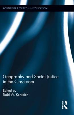 Geography and Social Justice in the Classroom - Routledge Research in Education (Hardback)