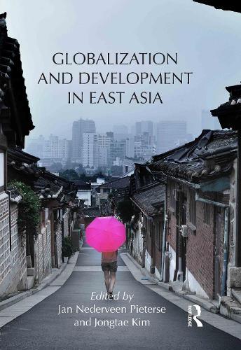 Globalization and Development in East Asia (Hardback)
