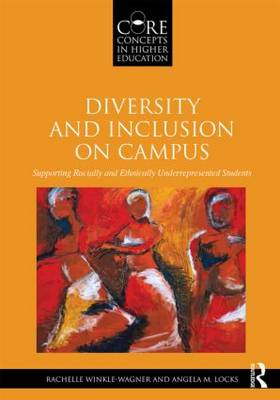 Diversity and Inclusion on Campus: Supporting Racially and Ethnically Underrepresented Students - Core Concepts in Higher Education (Paperback)