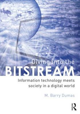 Diving Into the Bitstream: Information Technology Meets Society in a Digital World (Paperback)