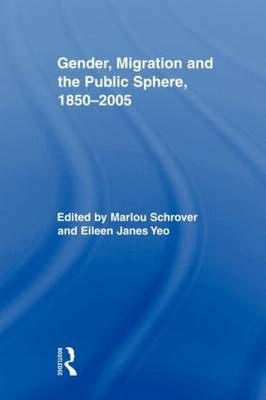 Gender, Migration, and the Public Sphere, 1850-2005 (Paperback)