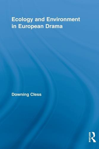 Ecology and Environment in European Drama (Paperback)