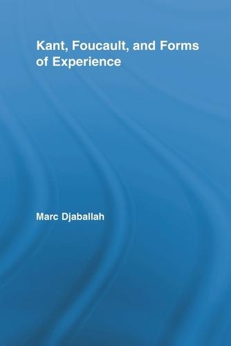 Kant, Foucault, and Forms of Experience (Paperback)
