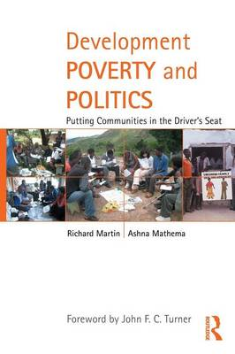 Development Poverty and Politics: Putting Communities in the Driver's Seat (Paperback)