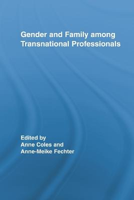 Gender and Family Among Transnational Professionals (Paperback)