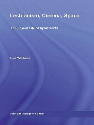Lesbianism, Cinema, Space: The Sexual Life of Apartments (Paperback)