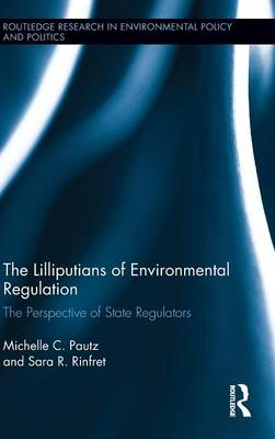 The Lilliputians of Environmental Regulation: The Perspective of State Regulators - Routledge Research in Environmental Policy and Politics (Hardback)