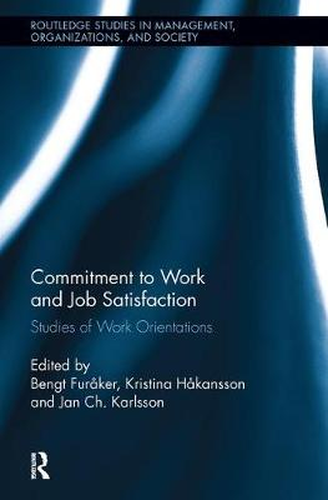 Commitment to Work and Job Satisfaction: Studies of Work Orientations (Hardback)