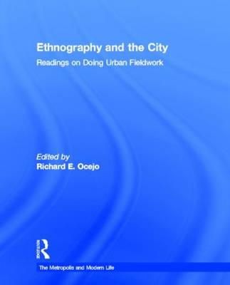 Ethnography and the City: Readings on Doing Urban Fieldwork - The Metropolis and Modern Life (Hardback)