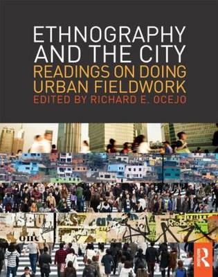 Ethnography and the City: Readings on Doing Urban Fieldwork - The Metropolis and Modern Life (Paperback)