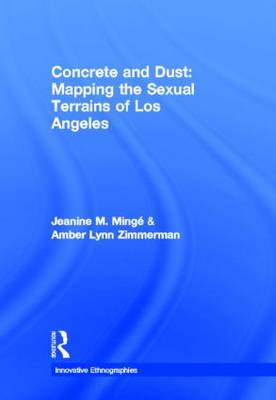 Concrete and Dust: Mapping the Sexual Terrains of Los Angeles (Hardback)