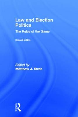 Law and Election Politics: The Rules of the Game (Hardback)