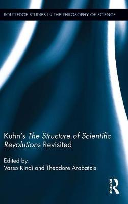 Kuhn's The Structure of Scientific Revolutions Revisited (Hardback)