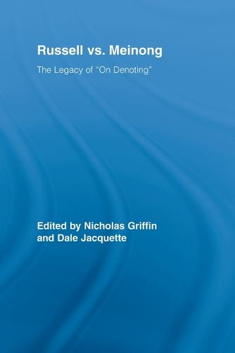 "Russell vs. Meinong: The Legacy of ""On Denoting"" - Routledge Studies in Twentieth-Century Philosophy (Paperback)"