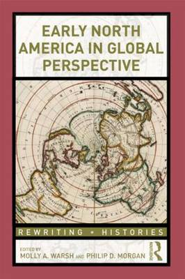 Early North America in Global Perspective - Rewriting Histories (Paperback)