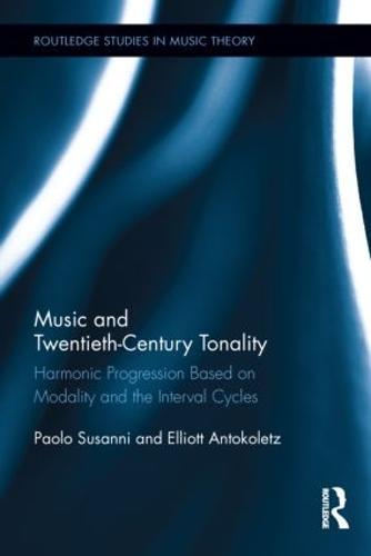 Music and Twentieth-Century Tonality: Harmonic Progression Based on Modality and the Interval Cycles (Hardback)