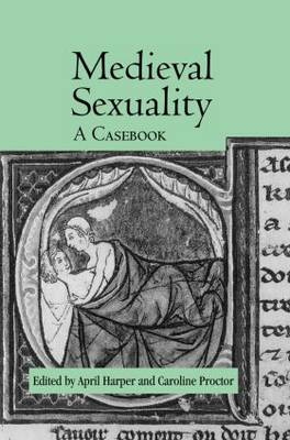 Medieval Sexuality: A Casebook - Routledge Medieval Casebooks (Paperback)
