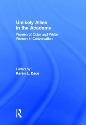 Unlikely Allies in the Academy: Women of Color and White Women in Conversation (Hardback)