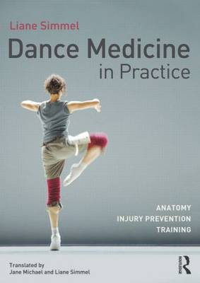 Dance Medicine in Practice: Anatomy, Injury Prevention, Training (Paperback)