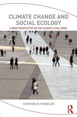 Climate Change and Social Ecology: A New Perspective on the Climate Challenge (Paperback)