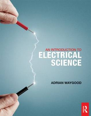 An Introduction to Electrical Science (Paperback)
