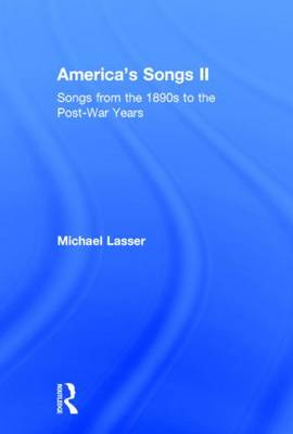 America's Songs II: Songs from the 1890s to the Post-War Years (Hardback)