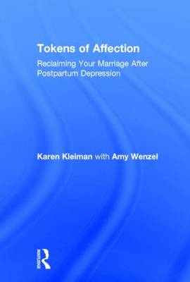 Tokens of Affection: Reclaiming Your Marriage After Postpartum Depression (Hardback)