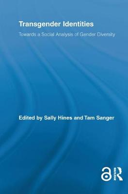 Transgender Identities: Towards a Social Analysis of Gender Diversity (Paperback)