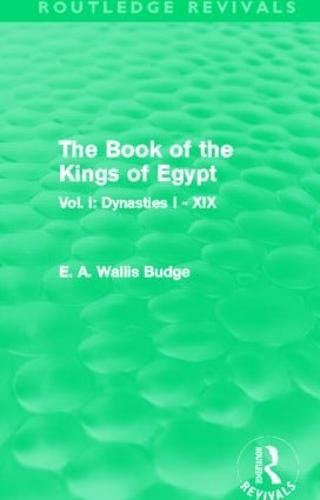 The Book of the Kings of Egypt: Vol. I: Dynasties I - XIX (Hardback)