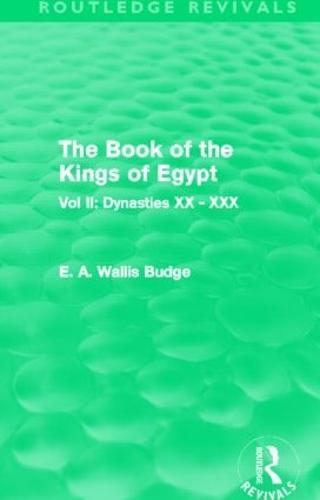 The Book of the Kings of Egypt: Vol II: Dynasties XX - XXX (Hardback)