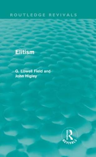 Elitism - Routledge Revivals (Hardback)