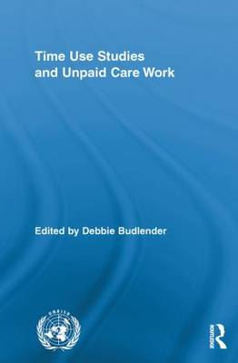 Time Use Studies and Unpaid Care Work (Paperback)