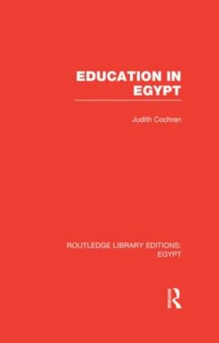 Education in Egypt - Routledge Library Editions: Egypt (Hardback)