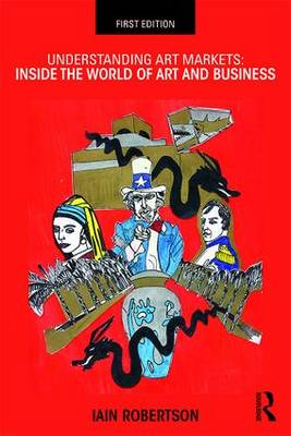 Understanding Art Markets: Inside the world of art and business (Paperback)