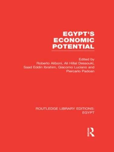 Egypt's Economic Potential - Routledge Library Editions: Egypt (Hardback)
