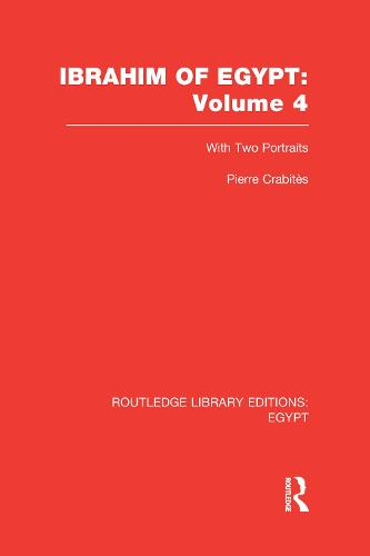 Ibrahim of Egypt - Routledge Library Editions: Egypt (Hardback)