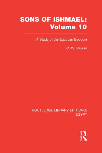 Sons of Ishmael: A Study of the Egyptian Bedouin - Routledge Library Editions: Egypt (Hardback)