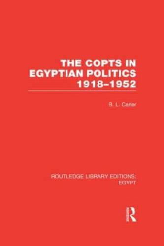 The Copts in Egyptian Politics - Routledge Library Editions: Egypt (Hardback)