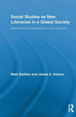 Social Studies as New Literacies in a Global Society: Relational Cosmopolitanism in the Classroom (Paperback)