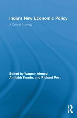 India's New Economic Policy: A Critical Analysis - Routledge Studies in Development and Society (Paperback)