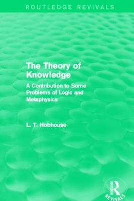 The Theory of Knowledge: A Contribution to Some Problems of Logic and Metaphysics - Routledge Revivals (Hardback)