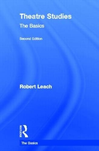Theatre Studies: The Basics - The Basics (Hardback)
