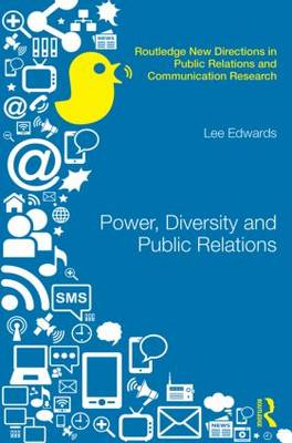 Power, Diversity and Public Relations - Routledge New Directions in Public Relations & Communication Research (Hardback)