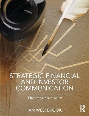 Strategic Financial and Investor Communication: The Stock Price Story (Paperback)