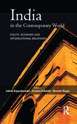 India in the Contemporary World: Polity, Economy and International Relations (Hardback)