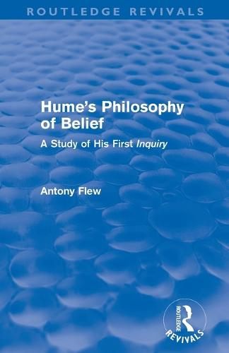 Hume's Philosophy of Belief: A Study of His First 'Inquiry' (Paperback)