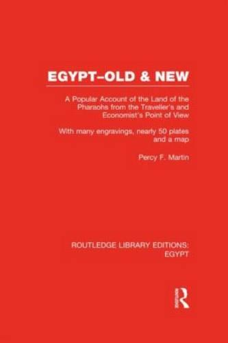 Egypt, Old and New: A popular account. With many engravings, nearly 50 coloured plates and a map - Routledge Library Editions: Egypt (Hardback)