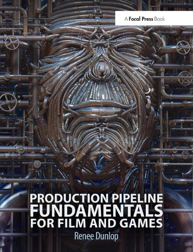 Production Pipeline Fundamentals for Film and Games (Paperback)